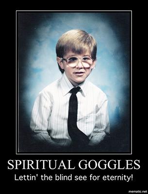 Spiritual Goggles
