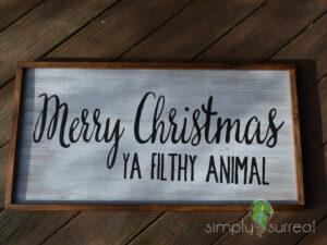 Sign Merry Christmas Ya Filthy Animal